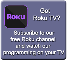 Got Roku TV?  Add our Channel!