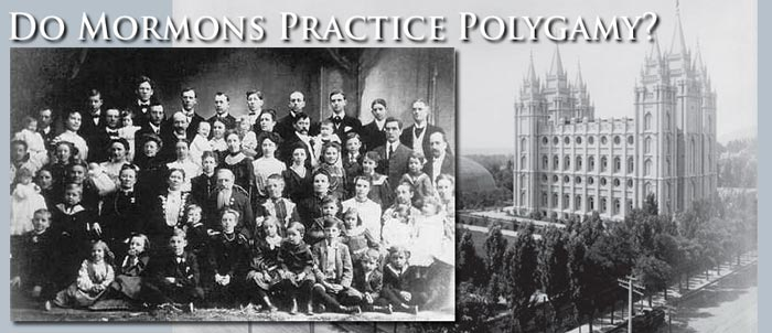 do mormons practice polygamy get the facts get the truth do mormons practice polygamy